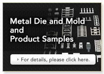 Metal Die and Mold and Product Samples
